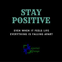 Train your mind to see the good in every situation. #StayPositive #komercigroup