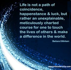 Life is not a path of coincidence
