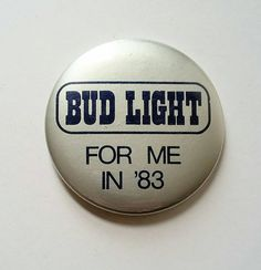 Vintage Pinback Button Badge Bud Light For Me in Silver & Navy Collectible Fashion Budweiser Bar