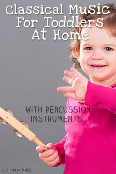 Classical music for toddlers at home with percussion instruments