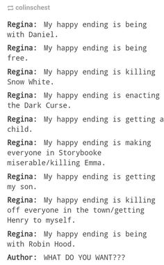 "Regina ""My happy ending is... Not it's..."" / Author ""WHAT DO YOU WANT ??"" Hahaha ^^"