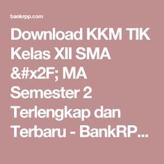 Download KKM TIK Kelas XII SMA / MA Semester 2 Terlengkap dan Terbaru - BankRPP.Com