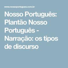 Nosso Português: Plantão Nosso Português - Narração: os tipos de discurso