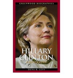 Hillary Clinton: A Biography - remains inspirational