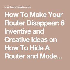 How To Make Your Router Disappear: 6 Inventive and Creative Ideas on How To Hide A Router and Modem   Home Tree Atlas