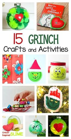 15 Grinch Crafts and Activities inspired by How the Grinch Stole Christmas by Dr. Seuss! Grinch crafts, Grinch slime recipes, Grinch ornaments, Grinch science and math activities and more!