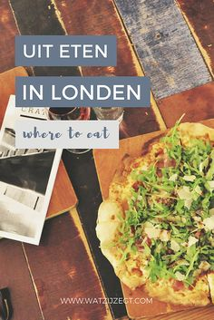 Hier kun je lekker uit eten voor brunch, lunch en diner in Londen // where to eat in London: brunch, lunch, and dinner