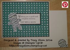 Get well card created using the Thoughts & Prayers Stamp Set, and the Cookie-Cutter Halloween Stamp Set & coordinating punch from the Stampin' Up! 2016 Holiday Catalogue.  http://tracyelsom.stampinup.net