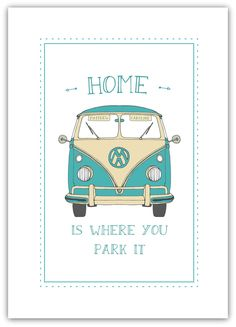 """A fun print for anyone who loves VW camper vans! It's also ideal as a quirky housewarming gift or wedding present for happy campers. This cheery print makes a unique gift for celebrations such as engagements, weddings, birthdays, or housewarmings, and can be personalised with two names printed onto the sun visors. The quote says """"Home is where you park it"""". There are two different types of Camper Van design to choose from, in four colours: the design icon that is the classic Split Screen…"""