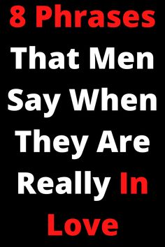 8 Phrases That Men Say When They Are Really In Love - Live the glory Healthy Relationship Quotes, Relationship Meaning, Distance Relationship Quotes, Relationship Challenge, Relationship Advice, Toxic Relationships, Healthy Relationships, Signs He Loves You, Love Post