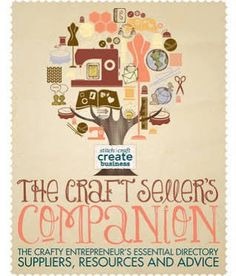 The Craft Seller's Companion: The Crafty Entrepreneurs Essential Directory: Suppliers, Resources and Advice