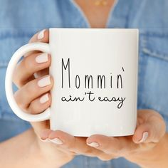Mom Gift | Mothers Day Gift | Funny Mom Coffee Mug | Mommin' Ain't Easy Coffee Mug | Funny New Mom M
