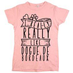 'I Really Really Like Dogue de Bordeaux'