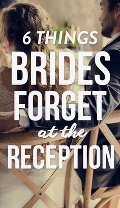 6 Things Brides Forget To Do At The Wedding Reception Luckily, we're here to remind you about six things you should try to remember to do for a truly memorable reception.