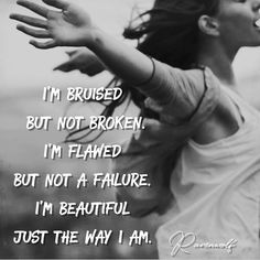 Just The Way, My Way, Being Ugly, Holding Hands, Healing, Beautiful, Quotes, Quotations, Quote