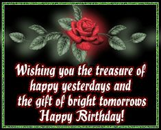 Wishing You The Treasure Of Happy Yesterday And The Gift Of Bright Tomorrows Happy Birthday happy birthday happy birthday wishes happy birthday quotes happy birthday images happy birthday pictures happy birthday gif Birthday Verses For Cards, Birthday Poems, Birthday Blessings, Birthday Wishes Quotes, Happy Birthday Messages, Happy Birthday Images, Happy Birthday Greetings, 36th Birthday, Birthday Sayings