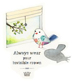 Always wear your invisible crown..how cute is this...