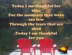 """""""TODAY I AM THANKFUL FOR YOU."""""""