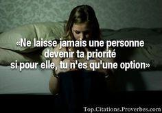 Ne laisse jamais une personne devenir ta priorité …