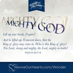 Mighty God - The Wonder Of His Name - Psalm 24:7-8 - Nancy Leigh DeMoss - Calligraphy by Timothy Botts #WonderOfHisName