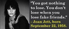 Joan Jett, born September 22, 1958. #JoanJett #SeptemberBirthdays #Quotes
