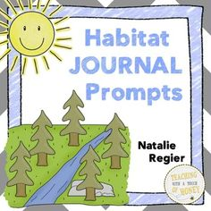 "$ Need ideas to get your students writing? Promote writing with these habitat journal writing prompts. The ""Habitat Journal Prompts"" package contains 25 writing prompts that you can use to support the development of your students' writing skills."