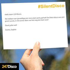 Hallo team (247disco),  We hebben een geweldige pre-new years party gehad! De Silent disco was een groot succes, in de zomer doen we het nog een keer over!  Dank-jullie-wel!  Greetz, Sophie