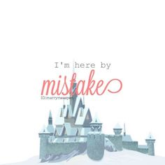 I'm here by mistake.....<3