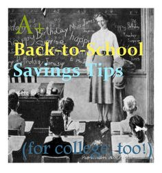 Back-to-school savings tips! (Is summer really almost over?!)