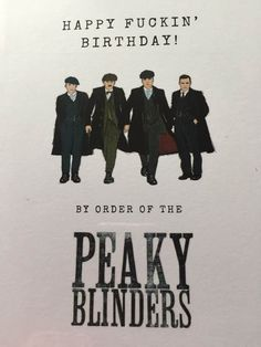 Peaky Blinders Poster, Peaky Blinders Quotes, Birthday Wishes, Birthday Cards, Mafia Crime, Steven Knight, Best Quotes, Funny Quotes, Freaky Deaky