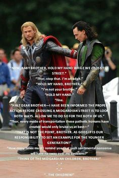 """Thor: """"Hold my hand, brother! Think of the midgardian children, brother! The children!"""""""