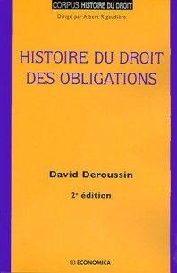 Histoire du droit des obligations - D. Deroussin - Economica - 9782717865240 - Lgdj.fr http://catalogue-bu.univ-lemans.fr/flora/jsp/index_view_direct_anonymous.jsp?PPN=165182415