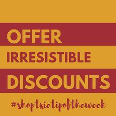 Create discounts that nobody will be able to resist! www.shoptsie.com #shoptsietipoftheweek #sellonline #sellhandcraftedgoods #discount #irresistible #gaincustomers #onlinestorewithshoptsie