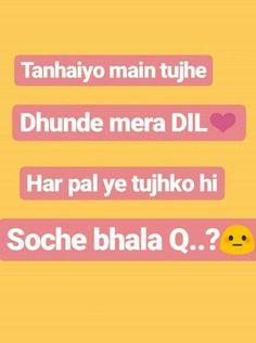 Tanhayi me dhundhe tujhe dil. Love Of My Life, Real Life, My Love, Lyric Quotes, Love Quotes, Lyric Poetry, Like This Song, Bollywood Songs, Song Lyrics