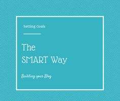 Setting Goals the SMART Way. Post from www.ellasays.ca. Click through to read more content marketing tips. Setting Goals, Say You, Content Marketing, Read More, Posts, Sayings, Reading, Tips, Blog