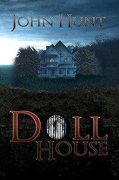 Free Kindle eBook (as of March/7, 2017) Doll House by John Hunt Literature Fiction Horror Mystery Thriller Suspense Crime Murder books deals #AD