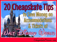 Save money on Diney tickets and lodging - great list of tips!