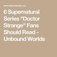 """6 Supernatural Series """"Doctor Strange"""" Fans Should Read - Unbound Worlds"""