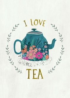 I Love Tea – by Rebecca Jones Giclee print of an original illustration. Printed … I Love Tea – by Rebecca Jones Giclee print of [. Tee Kunst, Tea Quotes, Cuppa Tea, My Cup Of Tea, Grafik Design, High Tea, Drinking Tea, Afternoon Tea, Tea Time
