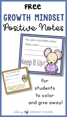 Free set of positive notes to reinforce growth mindset in the classroom! Students color and give the notes to peers who are deserving (free download)