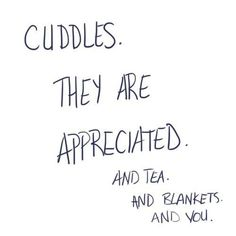 Cuddles and you