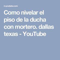 Como nivelar el piso de la ducha con mortero. dallas texas - YouTube
