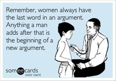 Funny quote - Women always have the last word