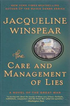 The Care and Management of Lies: A Novel of the Great War  -- Now in paperback!