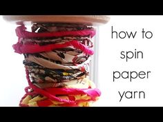 How to Spin Paper Yarn - Spinning Newspaper and Tissue Paper - YouTube