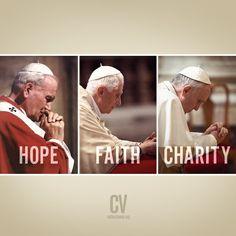 Hope, Faith, & Charity... Pope John Paul II, Pope Emeritus Benedict XVI, and Pope Francis  //  CatholicVote.org