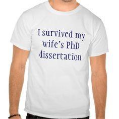 PhD survivor T Shirts | Zazzle
