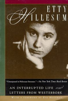 ETTY HILLESUM  An Interrupted Life and Letters from Westerbork  Etty Hillesum; With a Foreword by Eva Hoffman