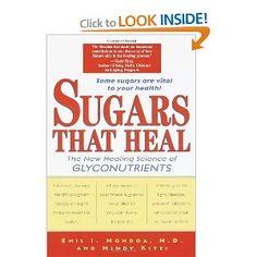 Sugars That Heal: The New Healing Science of Glyconutrients: Emil I. Mondoa, Mindy Kitei: 9780345441072: Amazon.com: Books