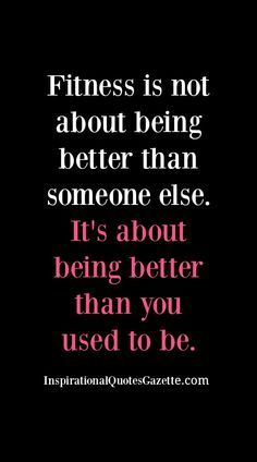 is not about being better than someone else - It's about being better than you used to be Inspirational Fitness Quote - Visit us at for the best inspirational quotes!Inspirational Fitness Quote - Visit us at for the best inspirational quotes! Sport Motivation, Fitness Motivation Quotes, Health Motivation, Weight Loss Motivation, Thursday Motivation, Fitness Inspiration Quotes, Motivation Inspiration, Style Inspiration, Best Inspirational Quotes